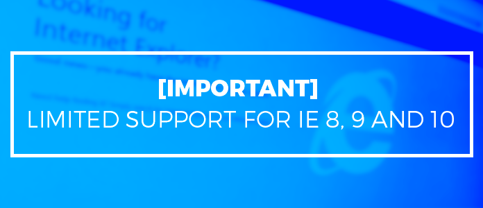 Limited support for IE8, 9 and 10